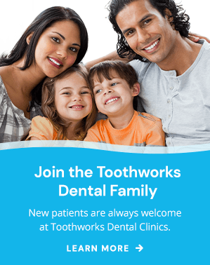 New Patients Welcome at Toothworks Dental Clinics